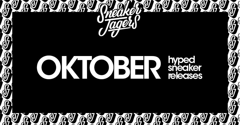 Hyped Sneaker Releases Oktober