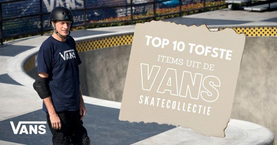 Top 10 tofste items uit de Vans Skatecollectie