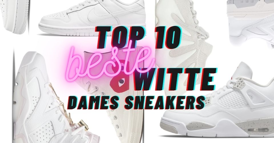 Onze top 10 beste witte dames sneakers